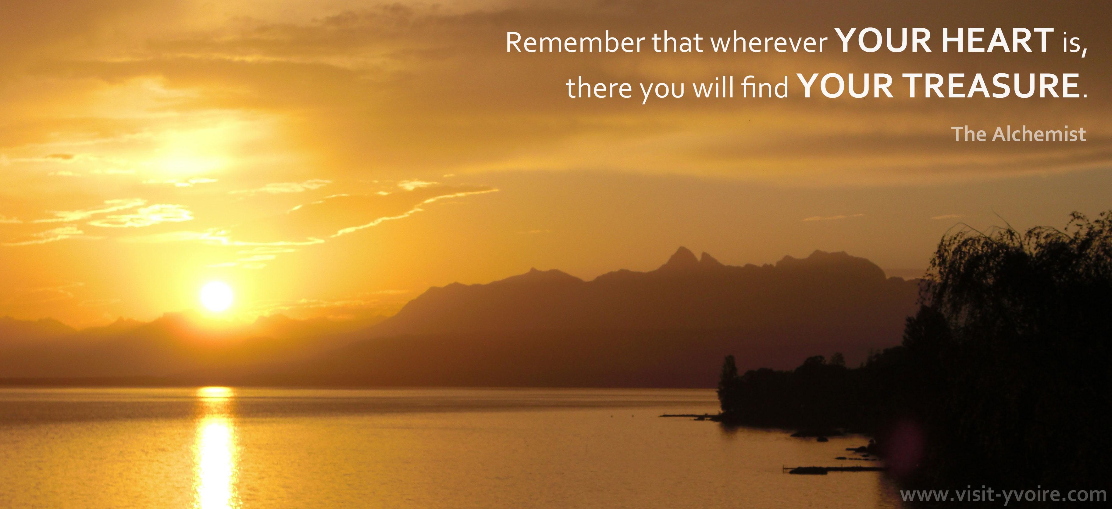 Parce que, là où sera ton coeur, là sera ton trésor